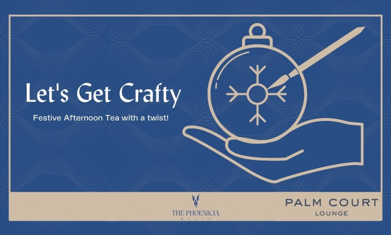 Let's Get Crafty - Festive Afternoon Tea at The Phoenicia Malta