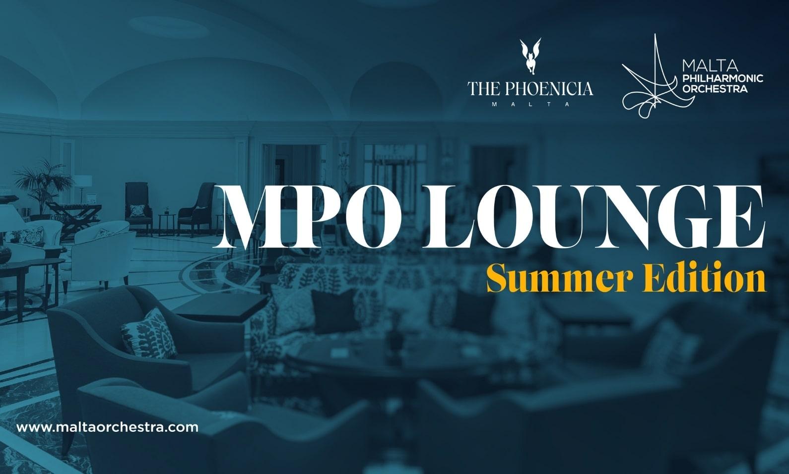 MPO Lounge Summer Edition - The Phoenicia Malta